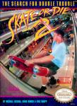 NES - Skate or Die 2 (front)